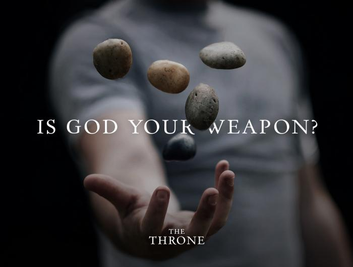 The Throne: Is God Your Weapon?